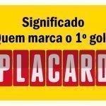 Significado – Quem marca o primeiro golo Placard