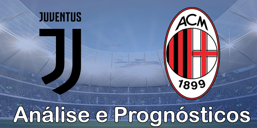 Juventus vs AC Milan – Análise e Prognósticos - Série A