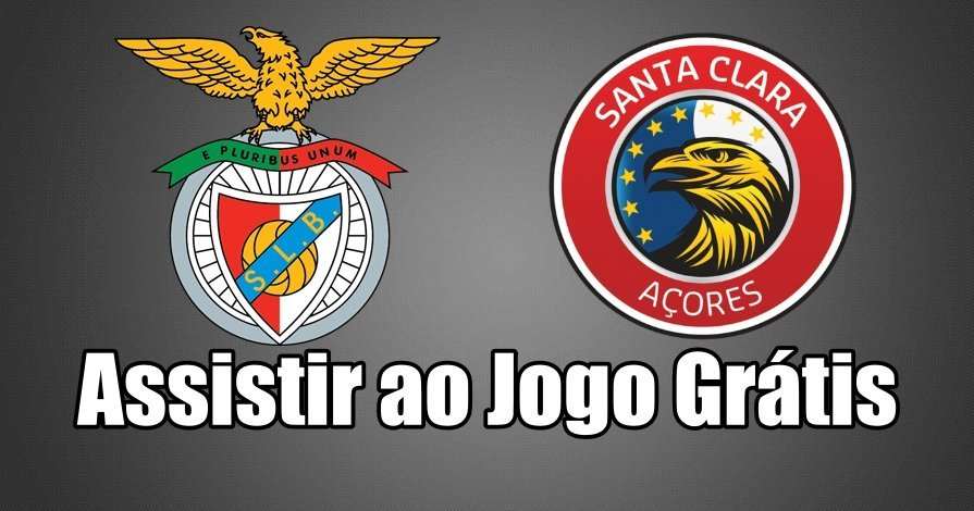 Assistir ao Jogo Benfica vs Santa Clara ao vivo grátis