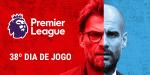A fenomenal época da Premier League está a chegar ao fim
