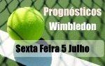 Prognósticos - Wimbledon - Sexta Feira 5 de Julho