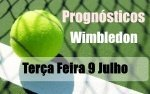 Prognósticos - Wimbledon - Terça Feira  9 de Julho