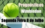 Prognósticos - Wimbledon - Segunda Feira  8 de Julho