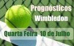 Prognósticos - Wimbledon - Quarta Feira  10 de Julho