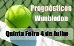 Prognósticos - Wimbledon - Quinta Feira 4 de Julho