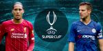Supertaça europeia coloca frente a frente Liverpool e Chelsea