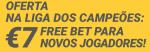 Oferta de 7€ sem depósito para apostar nos jogos da Liga dos Campeões