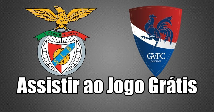 Assistir jogo Benfica vs Gil Vicente Online em HD Grátis