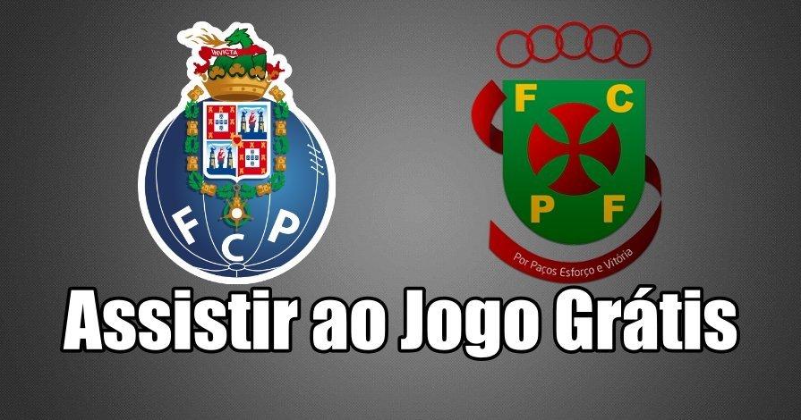 Porto vs Paços de Ferreira – Assistir ao jogo online Grátis