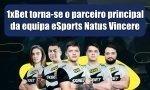 1xBet torna-se o parceiro principal da equipa de eSports Natus Vincere