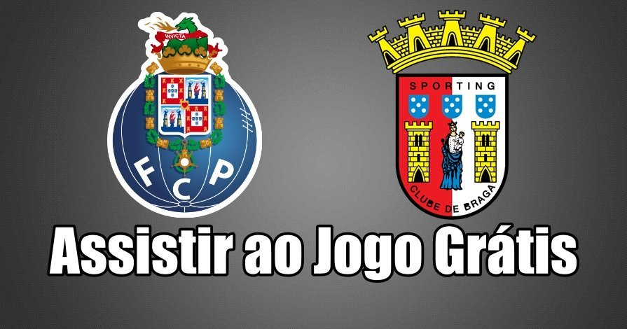 Porto vs Braga: Como assistir ao jogo ao vivo grátis