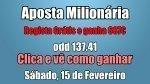 Aposta Milionária - Sábado 15 de Janeiro - Regista Grátis e Ganha sem Depositares