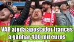 VAR ajuda apostador francês a ganhar 400 mil euros