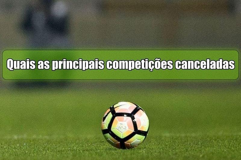 Quais as principais competições canceladas actualmente