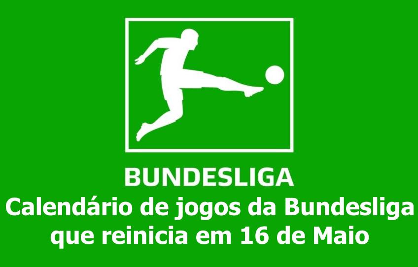 Calendário de jogos da Bundesliga, que reinicia em 16 de maio