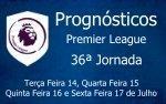 Prognósticos 36ª Jornada da Premier League - Inglaterra
