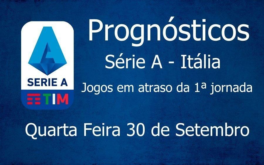 Prognósticos para a Série A - Itália - Jogos em atraso da 1ª Jornada