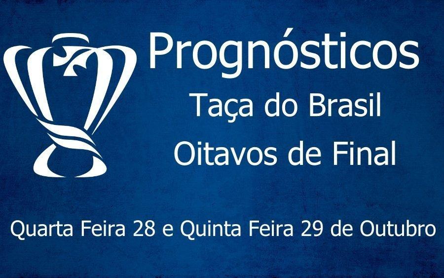 Prognósticos para a Taça do Brasil - Oitavos de Final