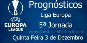 Prognósticos para a Liga Europa - 5ª Jornada - Quinta Feira 3 de Dezembro