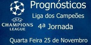 Prognósticos para a Liga dos Campeões - 4ª Jornada - Quarta Feira 25 de Novembro