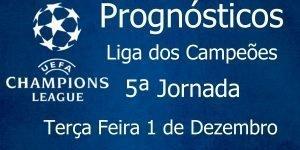 Prognósticos para a Liga dos Campeões - 5ª Jornada - Terça Feira 1 de Dezembro