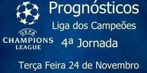 Prognósticos para a Liga dos Campeões - 4ª Jornada - Terça Feira 24 de Novembro