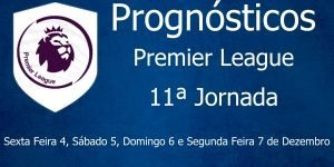 Prognósticos para a Premier League - Inglaterra - 11ª Jornada