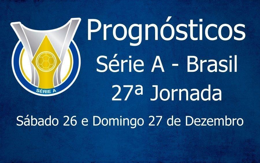 Prognósticos para a 27ª Jornada do Brasileirão Série A
