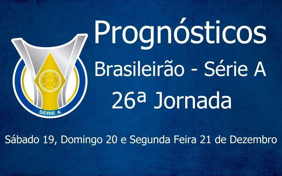 Prognósticos para a 26ª Jornada do Brasileirão Série A