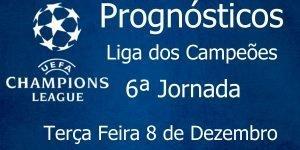 Prognósticos para a Liga dos Campeões - 5ª Jornada - Terça Feira 8 de Dezembro