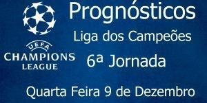 Prognósticos para a Liga dos Campeões - 5ª Jornada - Quarta Feira 9 de Dezembro