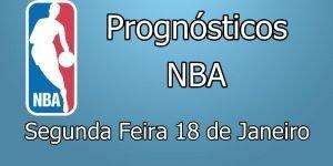 Prognósticos para Apostas NBA - Segunda Feira 18 de Janeiro