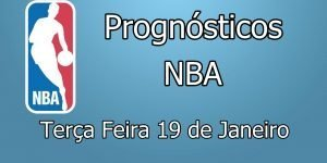 Prognósticos para Apostas NBA - Terça Feira 19 de Janeiro