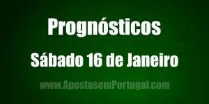 Prognósticos - Sábado 16 de Janeiro