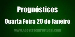 Prognósticos - Quarta Feira 20 de Janeiro