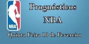 Prognósticos para Apostas NBA - Quinta Feira 18 de Fevereiro