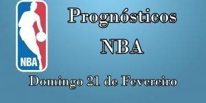 Prognósticos para Apostas NBA - Domingo 21 de Fevereiro