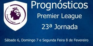 Prognósticos para a Premier League - Inglaterra - 23ª Jornada