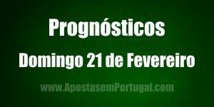 Prognósticos - Domingo 21 de Fevereiro