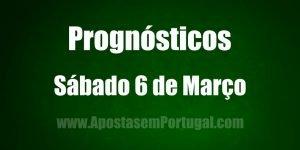 Prognósticos - Sábado 6 de Março