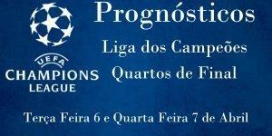 Prognósticos para a Liga dos Campeões - Quartos de Final