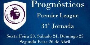 Prognósticos para a Premier League - Inglaterra - 33ª Jornada