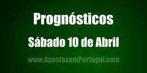 Prognósticos - Sábado 10 de Abril