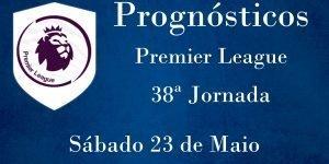 Prognósticos para a Premier League - Inglaterra - 38ª Jornada
