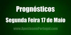 Prognósticos - Segunda Feira 17 de Maio