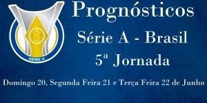 Prognósticos para a Série A - Brasil - 5ª Jornada