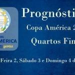 Prognósticos – Copa América 2021 – Quartos de Final