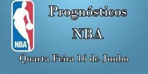 Prognósticos para Apostas NBA – Quarta Feira 16 de Junho