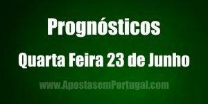 Prognósticos - Quarta Feira 23 de Junho