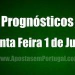 Prognósticos – Quinta Feira 1 de Julho